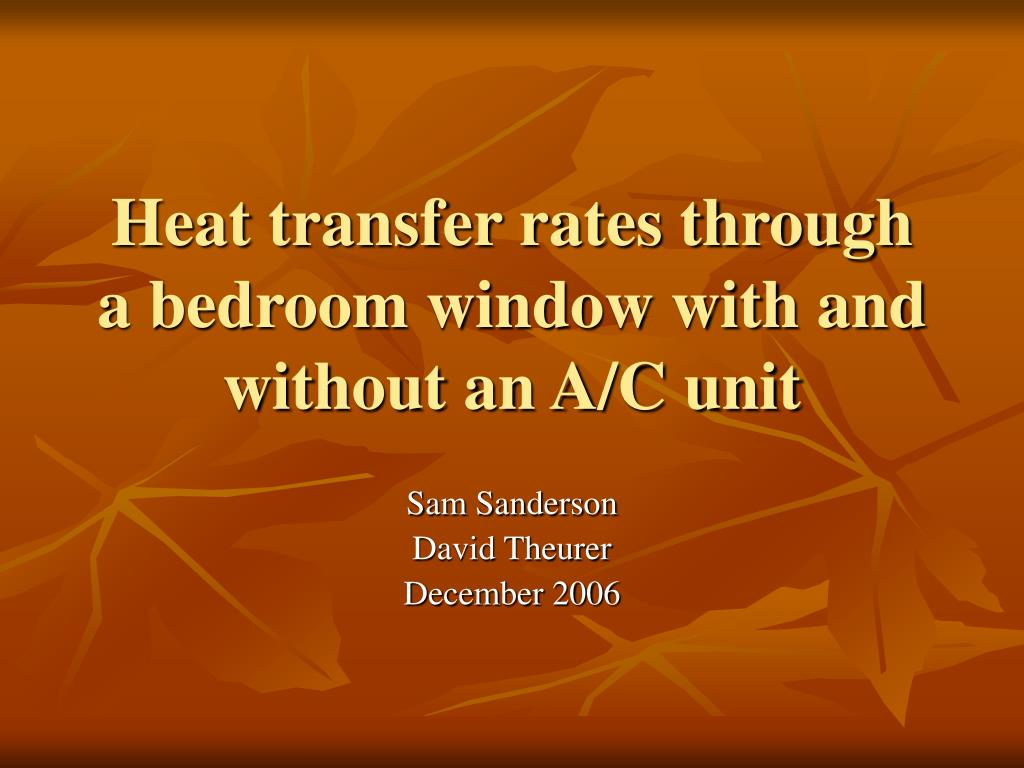 heat transfer rates through a bedroom window with and without an a c unit l.