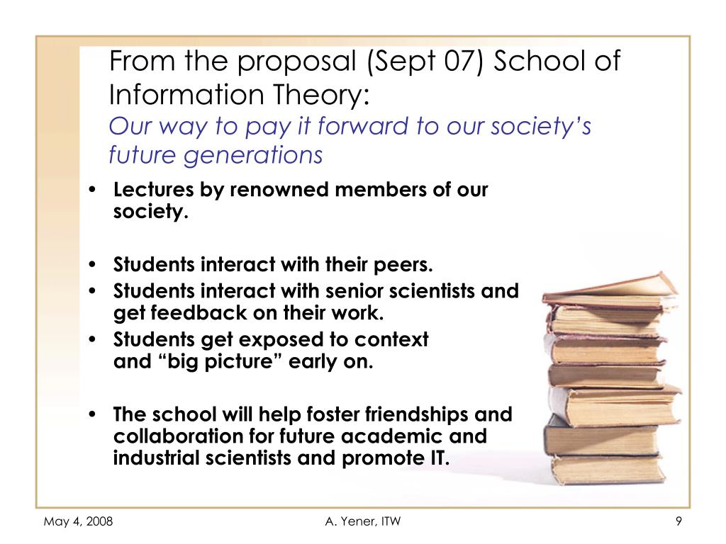 From the proposal (Sept 07) School of Information Theory:
