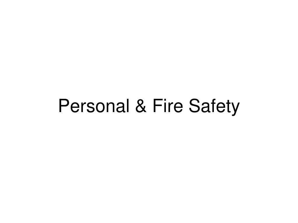 Personal & Fire Safety