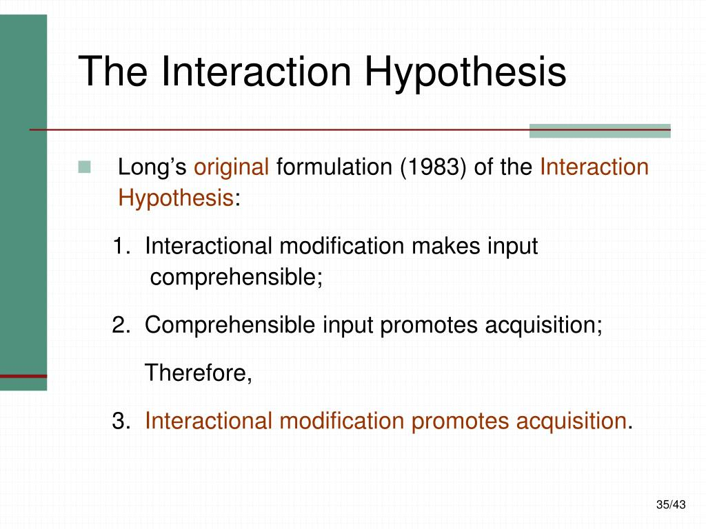 The Interaction Hypothesis
