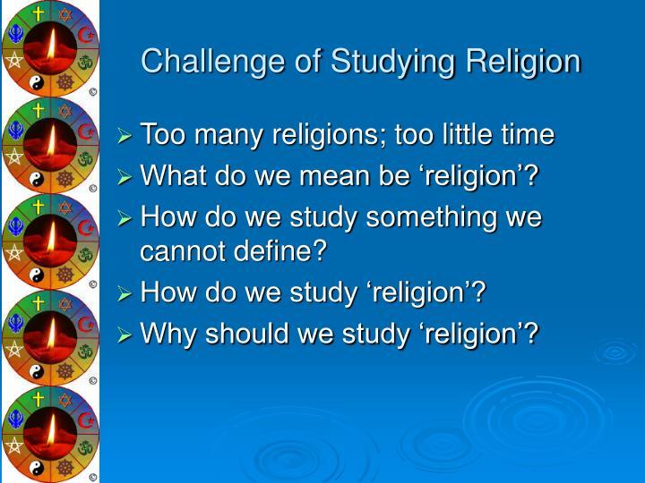 Challenge of studying religion