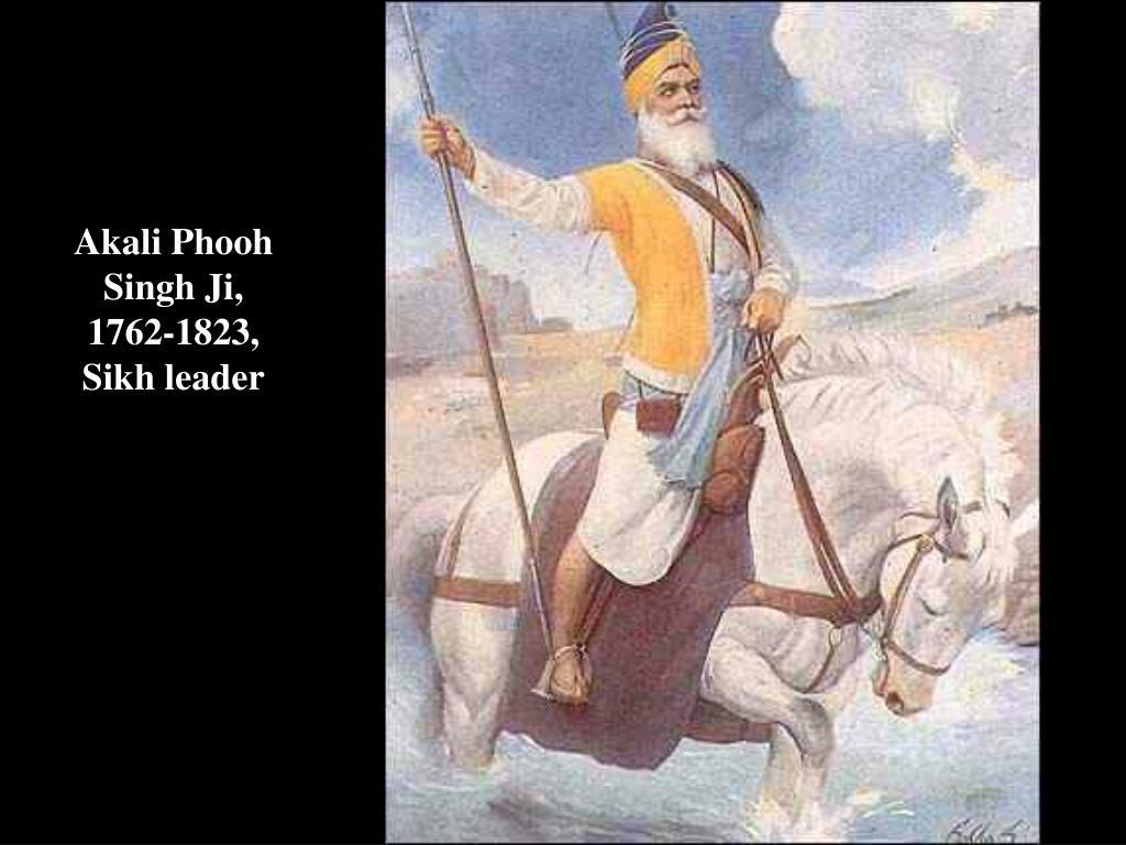 Akali Phooh Singh Ji, 1762-1823, Sikh leader