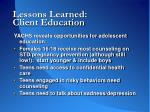 lessons learned client education