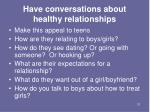 have conversations about healthy relationships