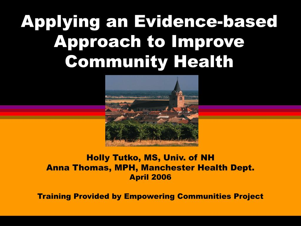 applying an evidence based approach to improve community health l.