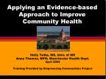 applying an evidence based approach to improve community health