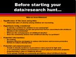 before starting your data research hunt