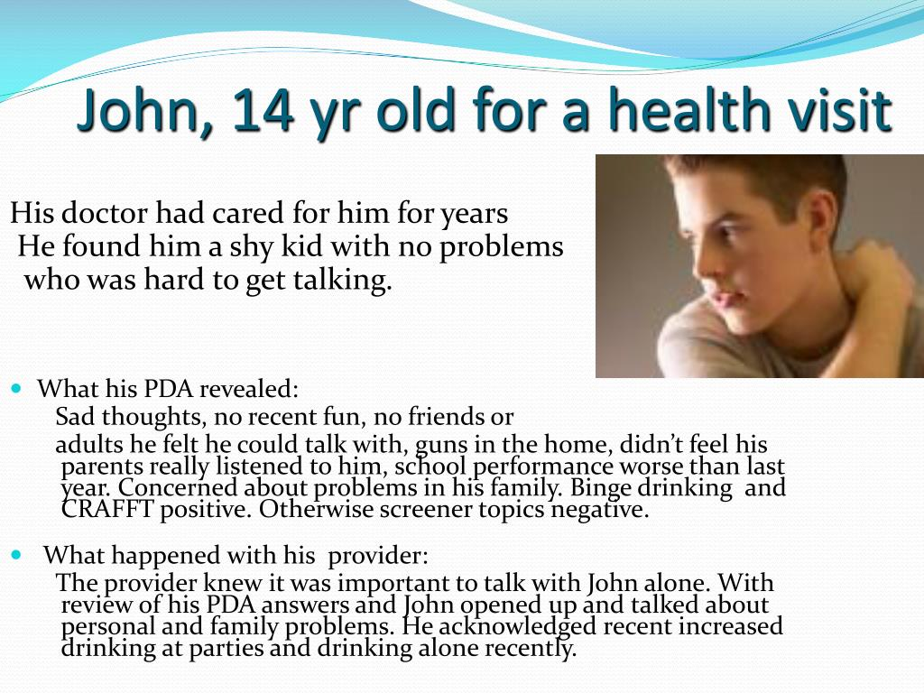 John, 14 yr old for a health visit