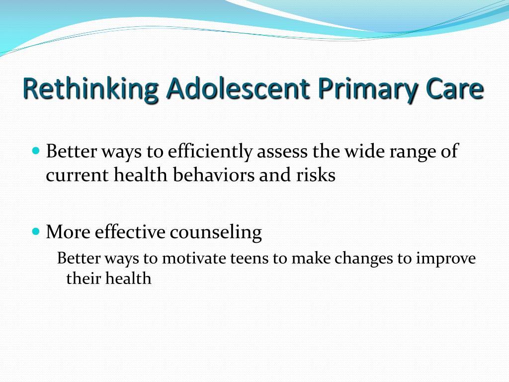 Rethinking Adolescent Primary Care