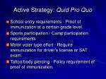active strategy quid pro quo