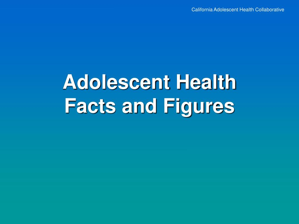 adolescent health facts and figures l.