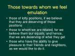 those towards whom we feel emulation