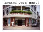 international quoc te hotel ct