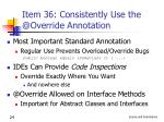 item 36 consistently use the @override annotation