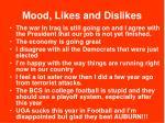 mood likes and dislikes