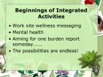 beginnings of integrated activities12
