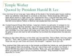 temple worker quoted by president harold b lee