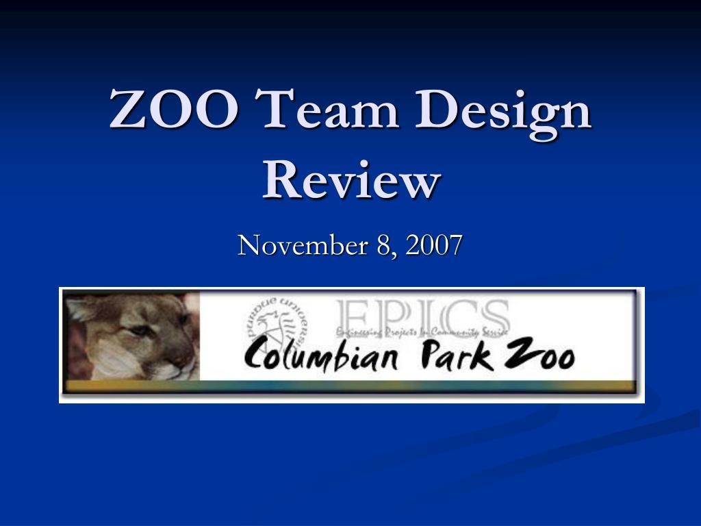 zoo team design review l.