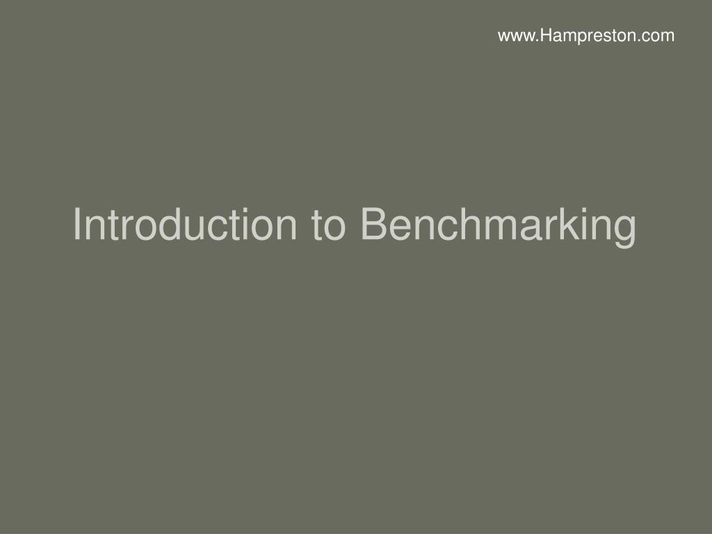 introduction to benchmarking l.