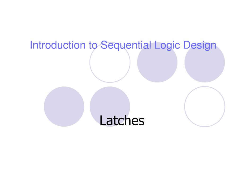 introduction to sequential logic design l.
