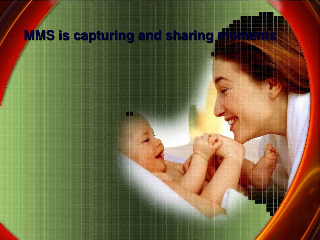 MMS is capturing and sharing moments