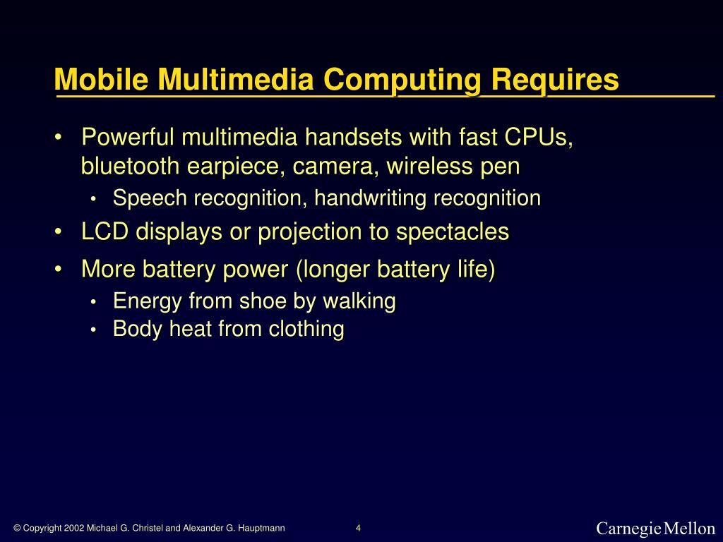 Mobile Multimedia Computing Requires