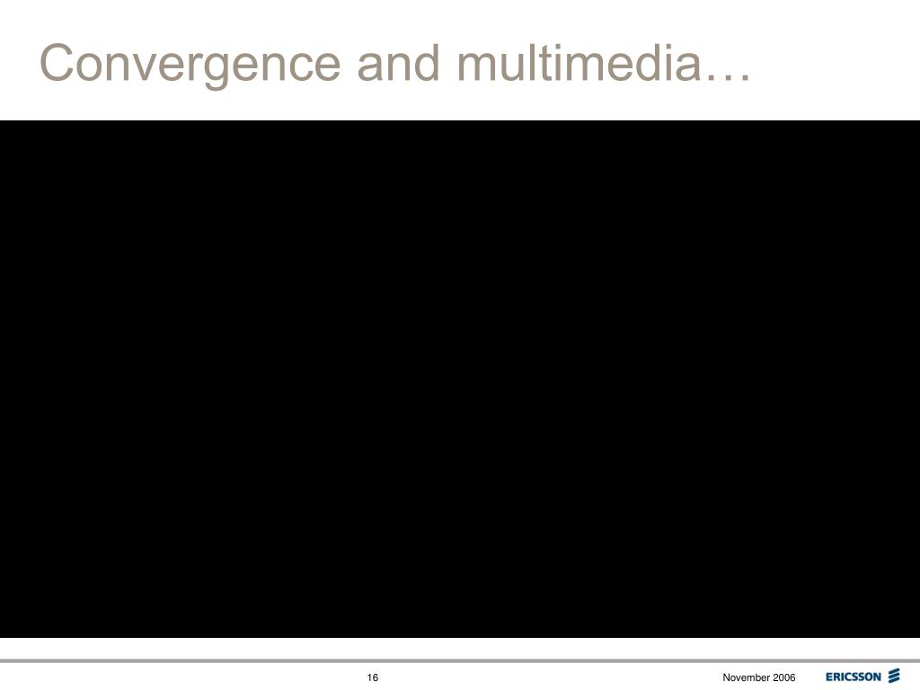 Convergence and multimedia…