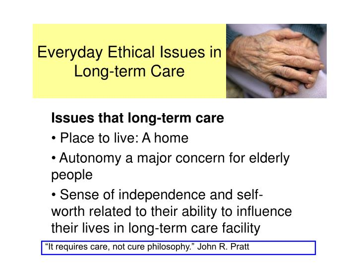 Ppt Everyday Ethical Issues In Long Term Care Jeff Sumpter Hpaa