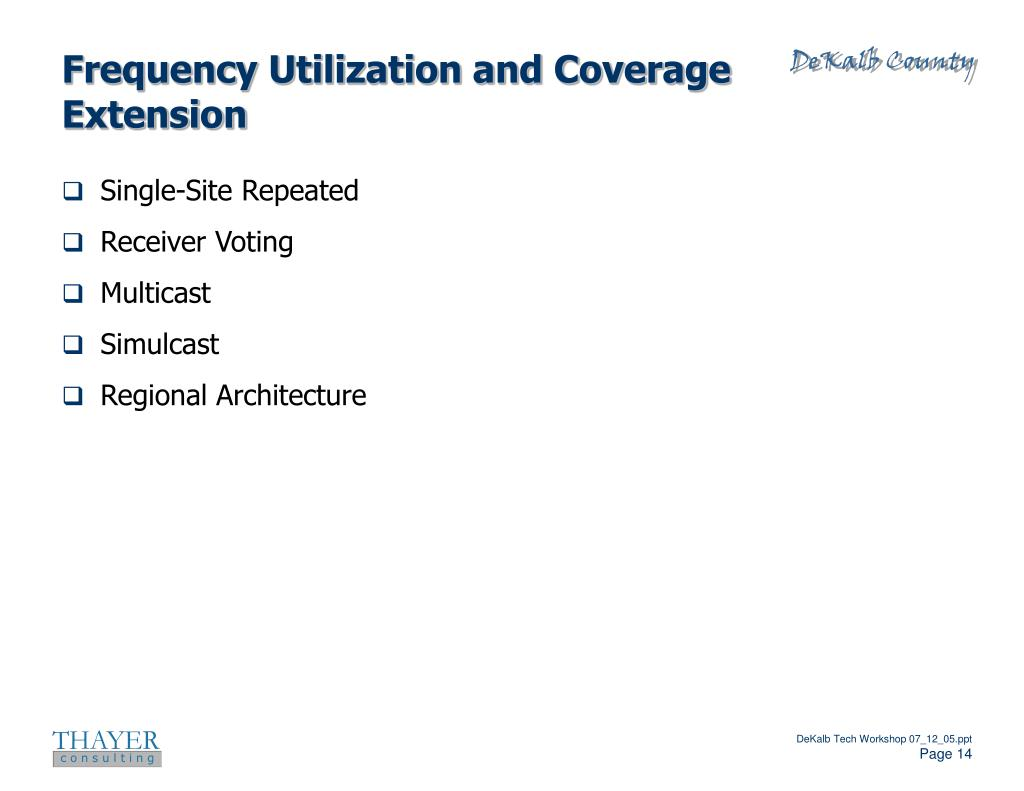 Frequency Utilization and Coverage Extension