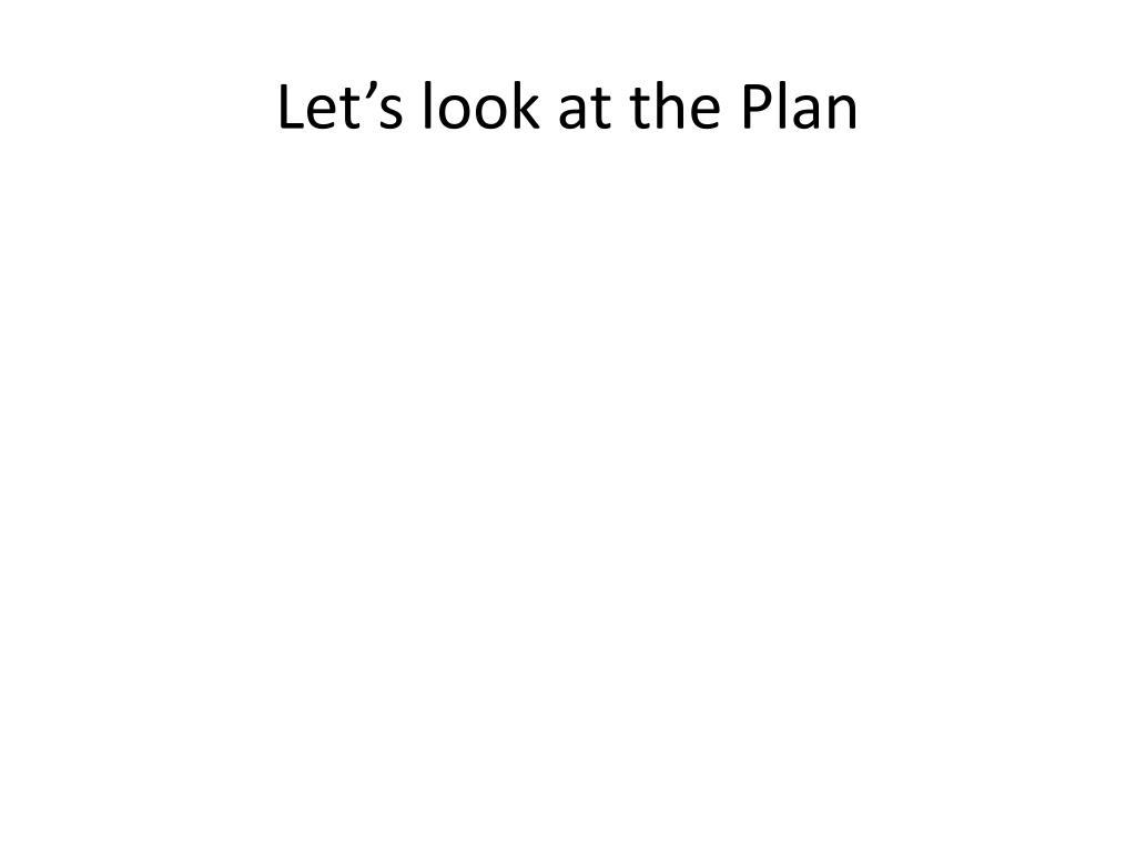Let's look at the Plan
