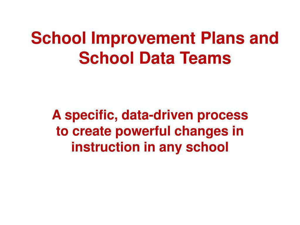 School Improvement Plans and School Data Teams