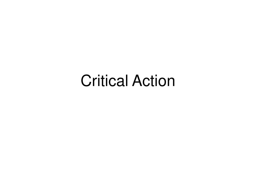 critical action l.