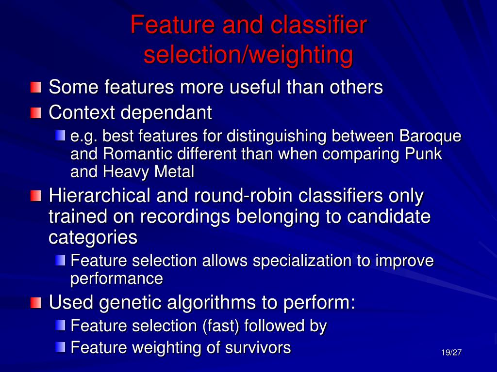 Feature and classifier selection/weighting