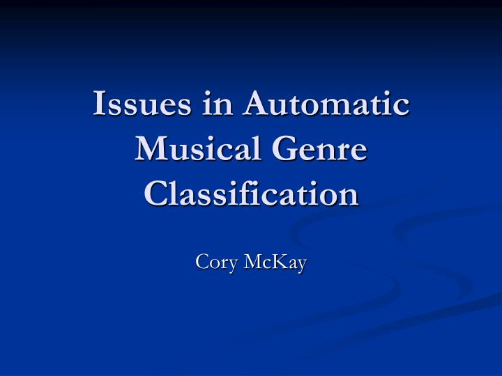 Issues in automatic musical genre classification
