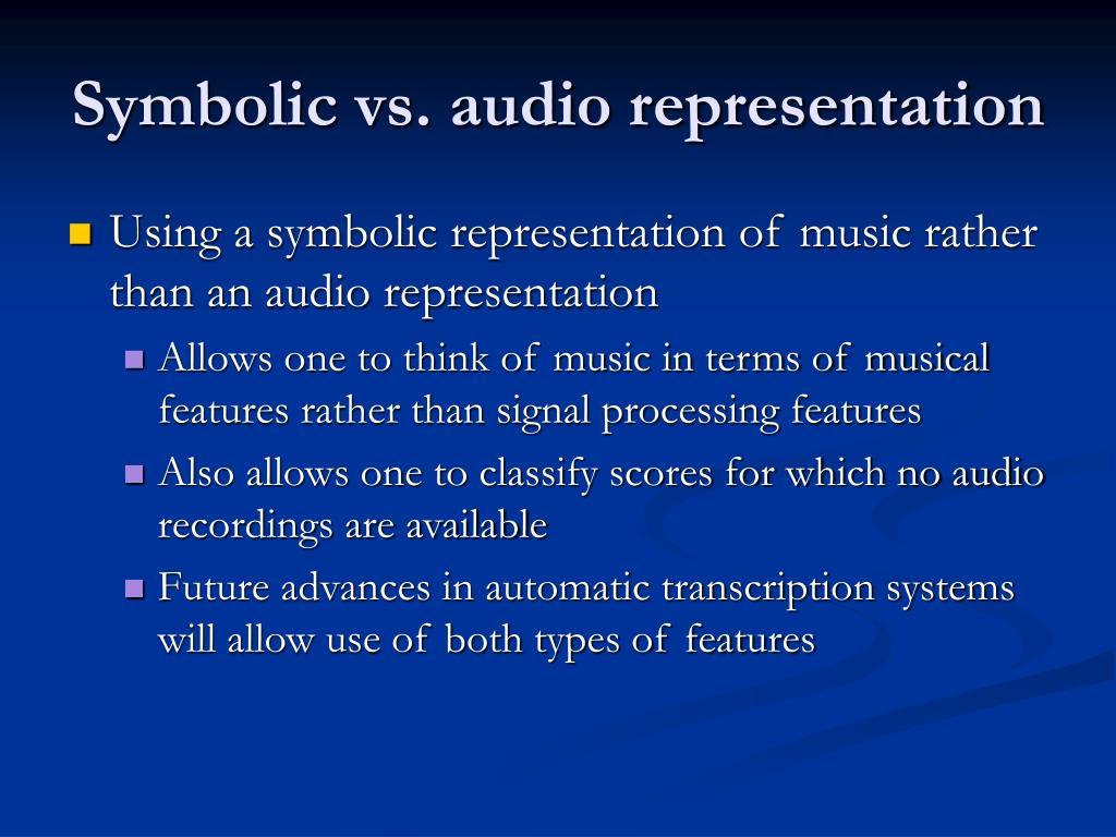Symbolic vs. audio representation