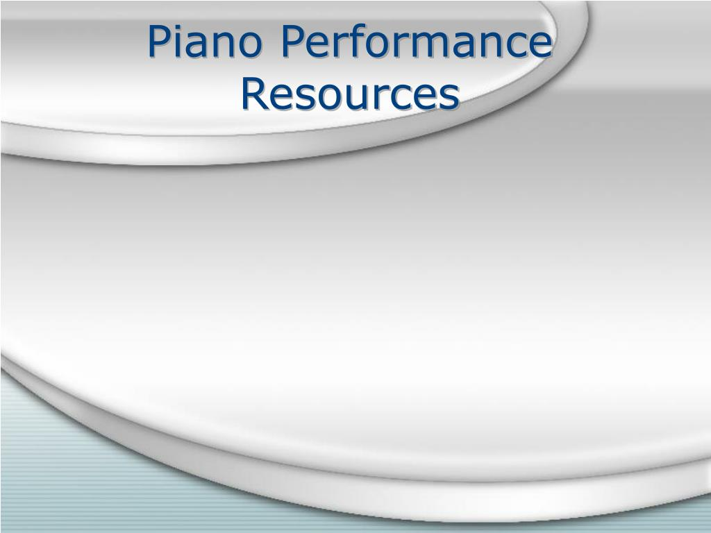 Piano Performance Resources