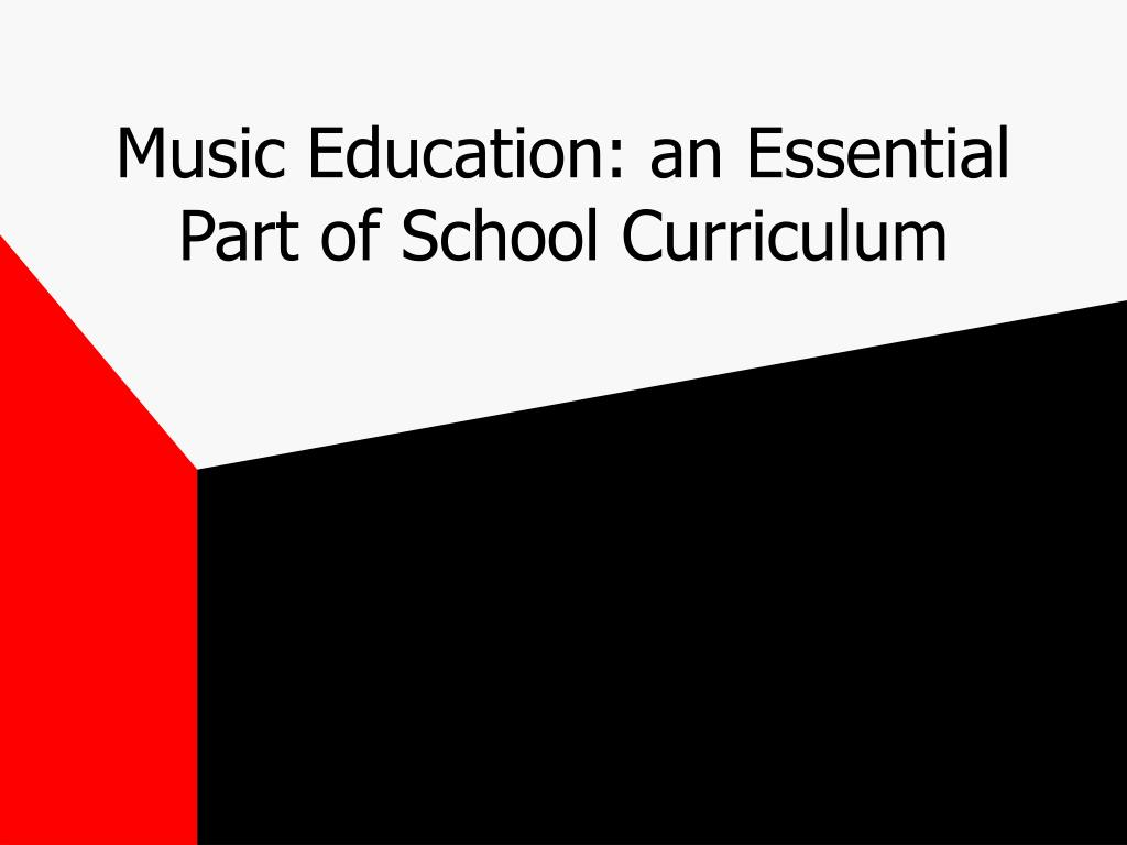 music education an essential part of school curriculum
