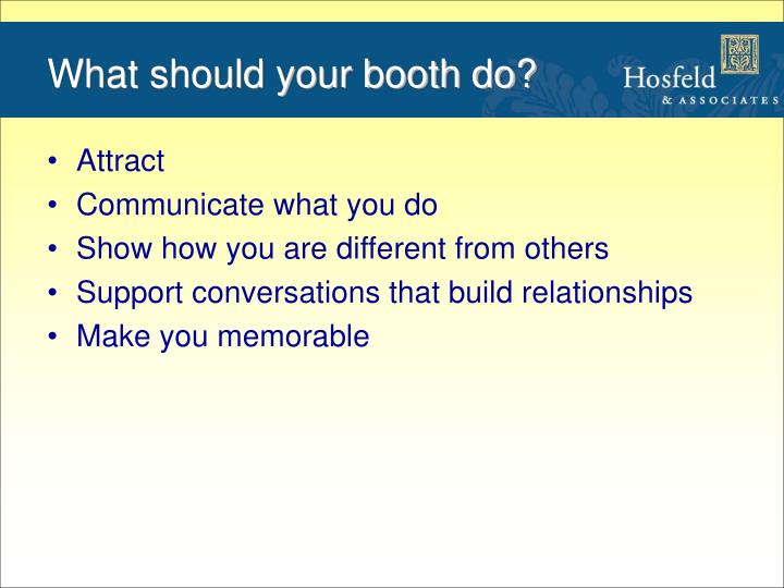 What should your booth do