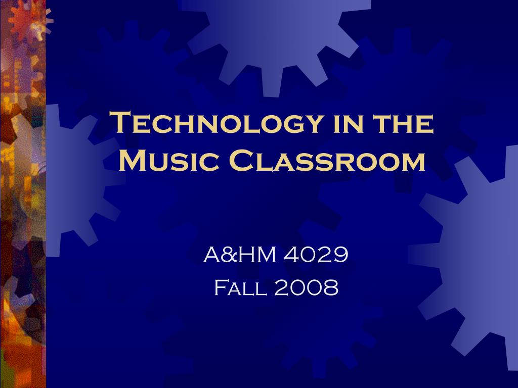 technology in the music classroom l.