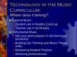 technology in the music curriculum where does it belong