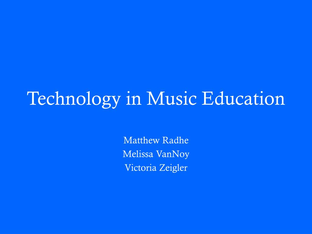 technology in music education l.