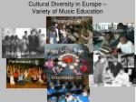 cultural diversity in europe variety of music education