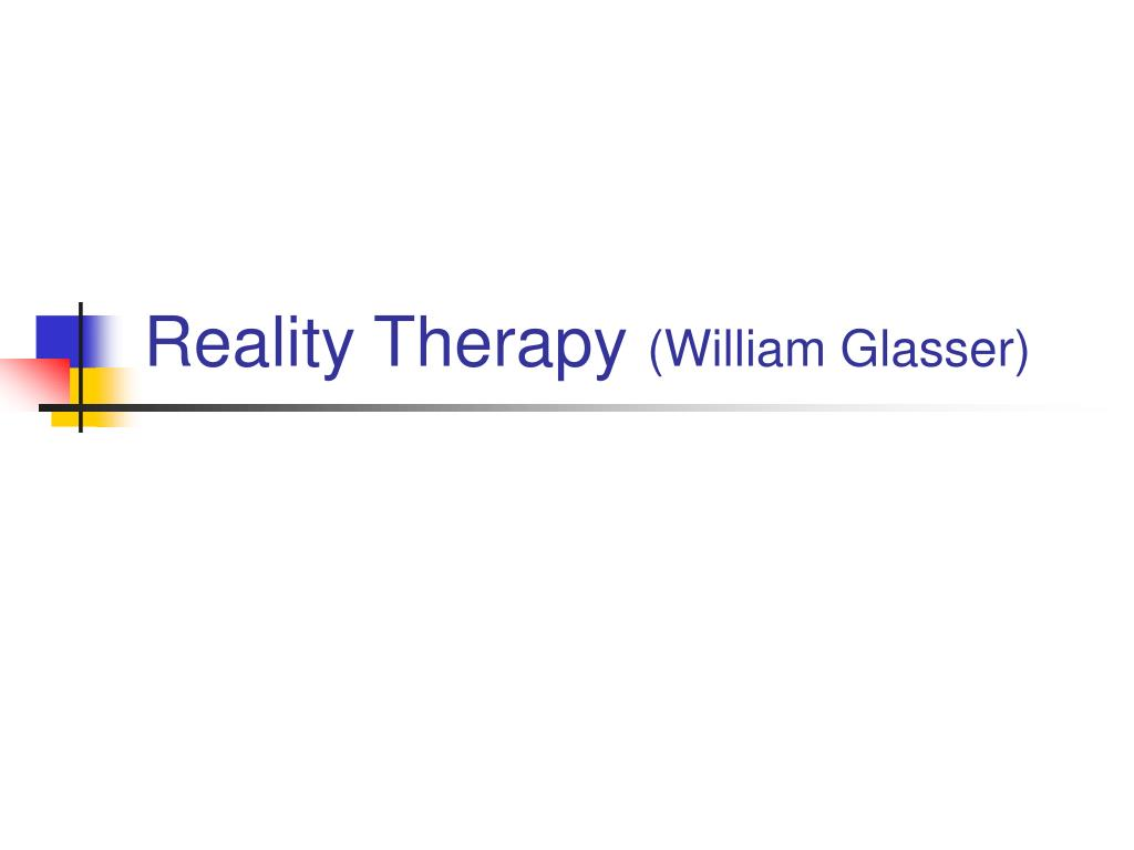 reality therapy william glasser l.