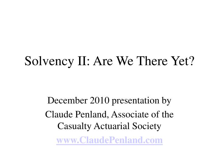 Solvency ii are we there yet
