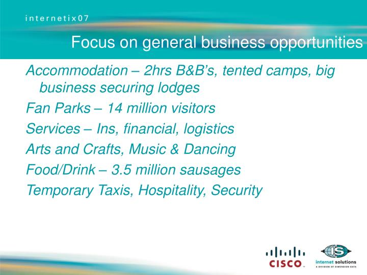 Focus on general business opportunities