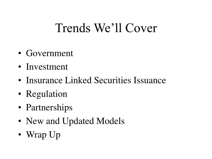 Trends we ll cover