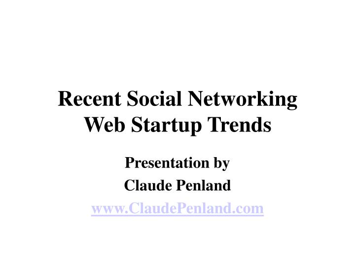 Recent social networking web startup trends