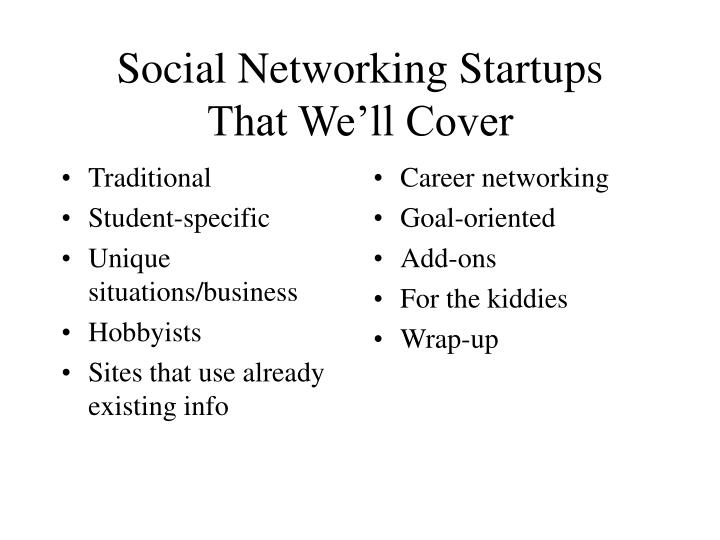 Social networking startups that we ll cover