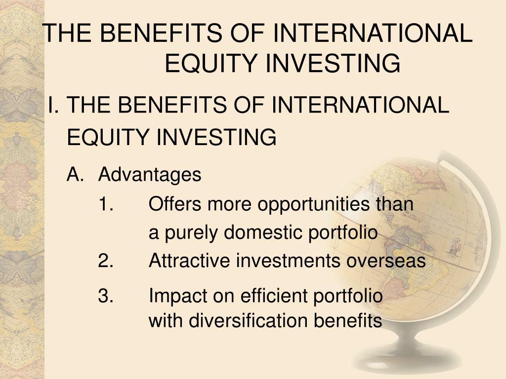 THE BENEFITS OF INTERNATIONAL