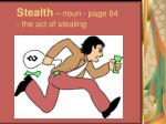 stealth noun page 64 the act of stealing